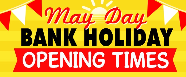 May Day Opening Times 2017